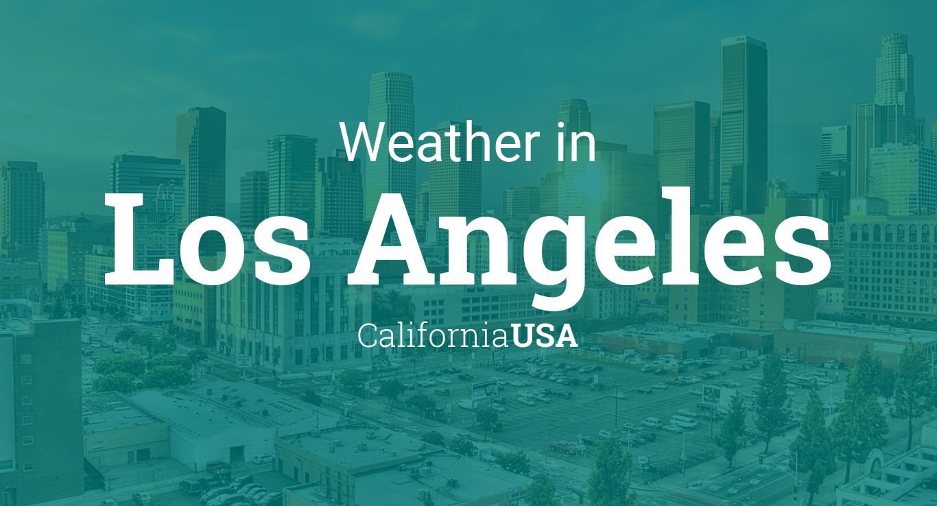 Weather for Los Angeles, California, USA