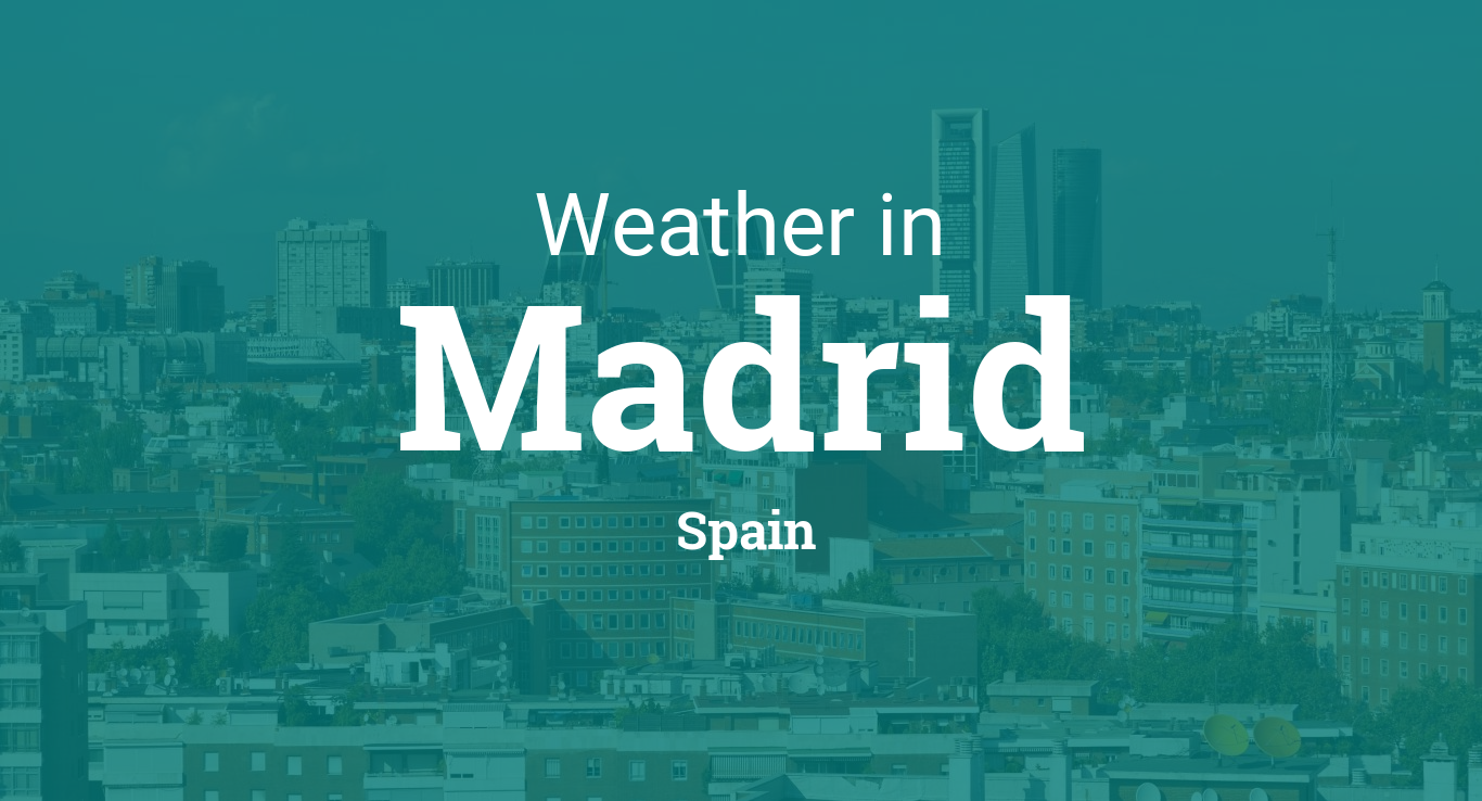 Weather for Madrid, Spain