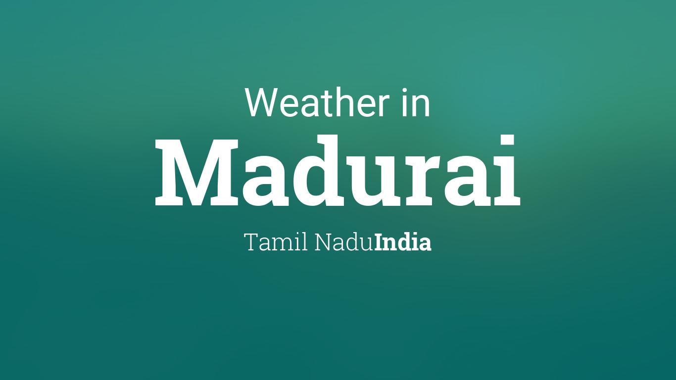 Calendar Planner Php : Weather for madurai tamil nadu india