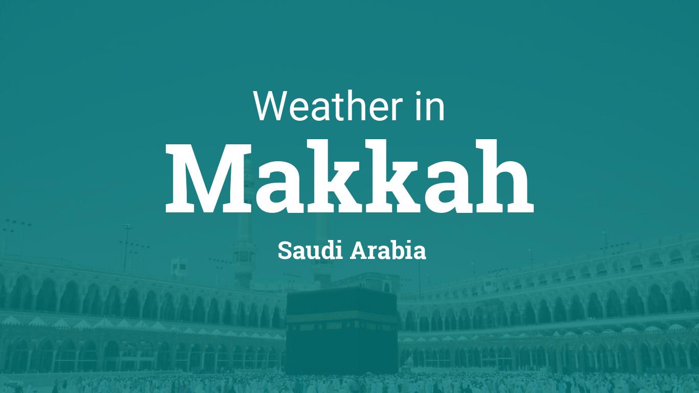 Weather for Makkah, Saudi Arabia