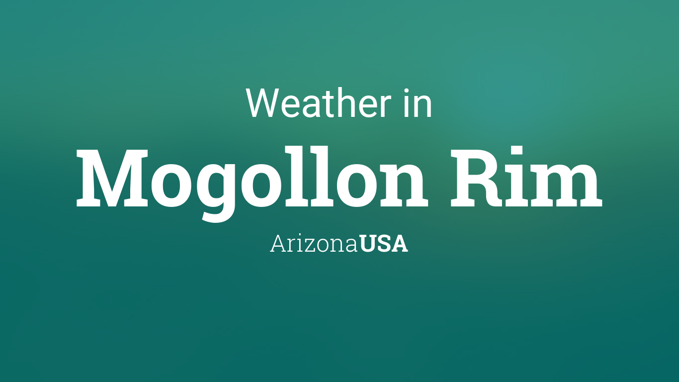 Weather for Mogollon Rim, Arizona, USA