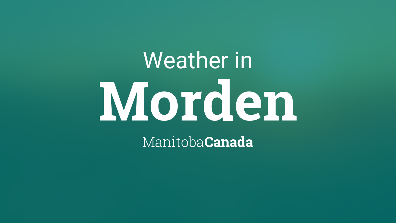 Weather for Morden, Manitoba, Canada