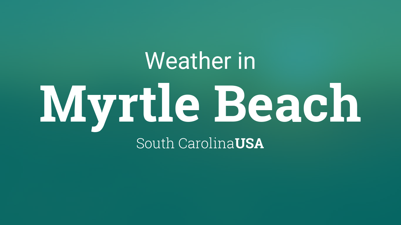 What Is The Weather Forecast For Myrtle Beach
