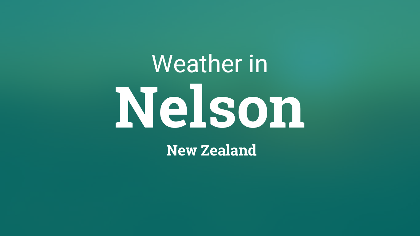 Weather for Nelson, New Zealand