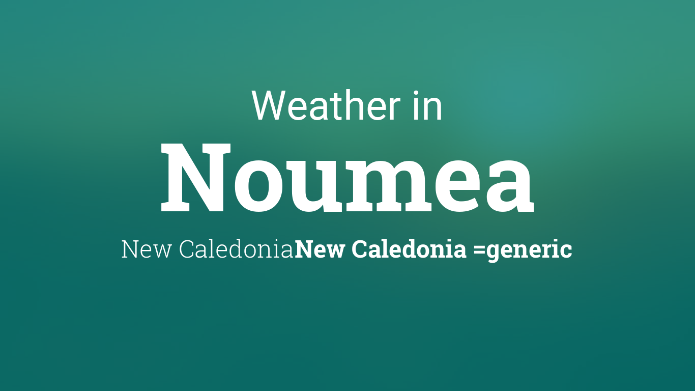 weather for noumea new caledonia new caledonia. Black Bedroom Furniture Sets. Home Design Ideas