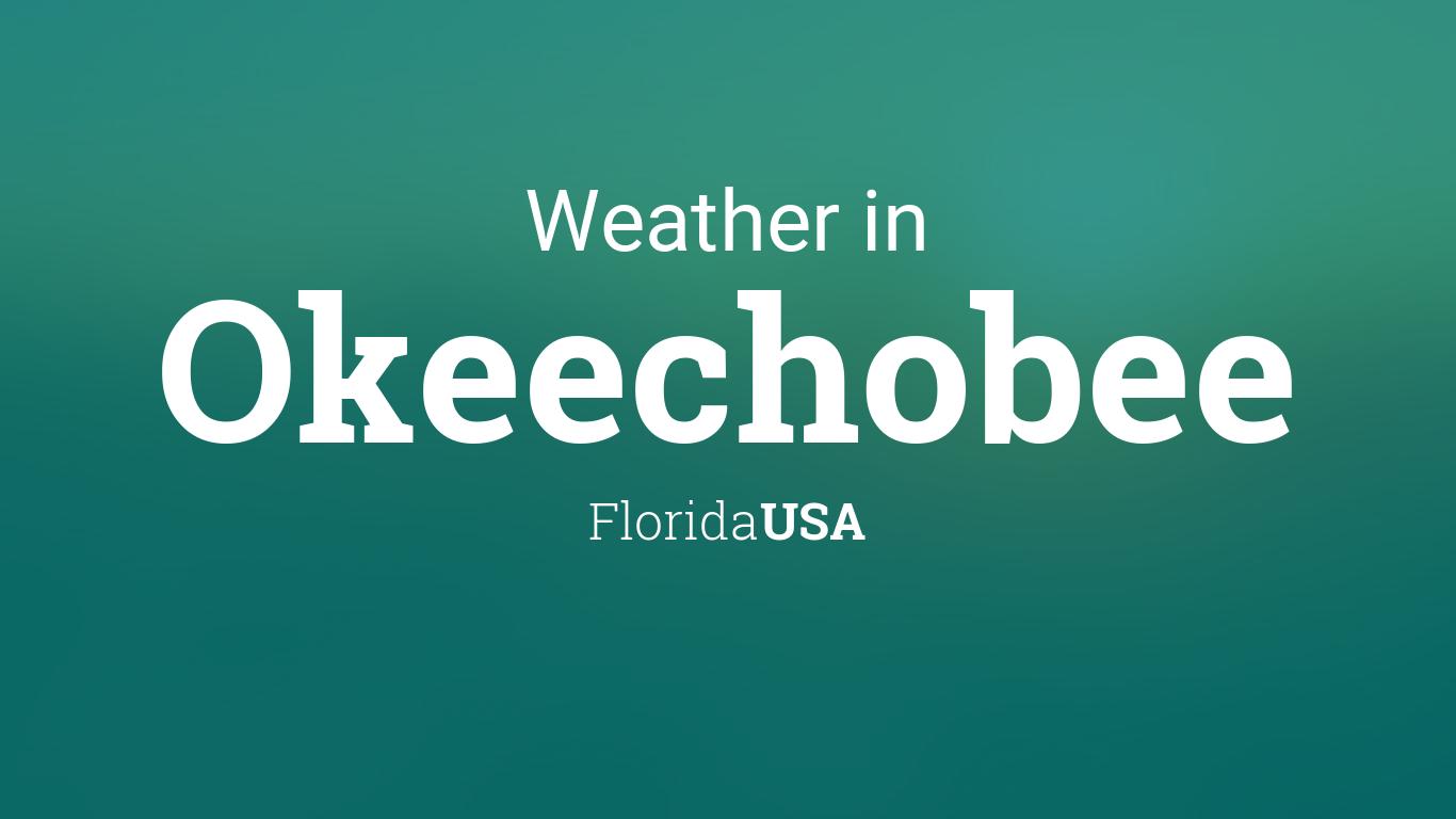 Weather for Okeechobee, Florida, USA