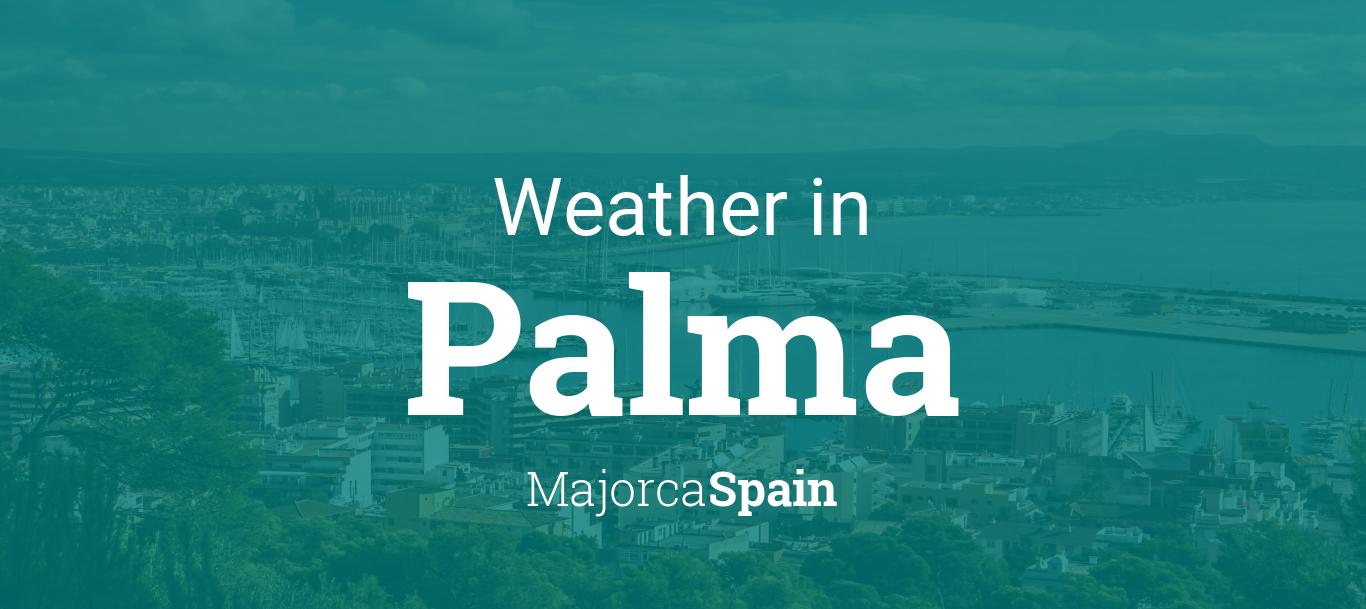 Weather For Palma Majorca Spain