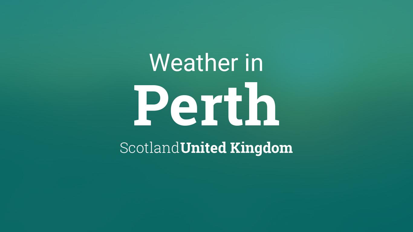 Weather for Perth, Scotland, United Kingdom