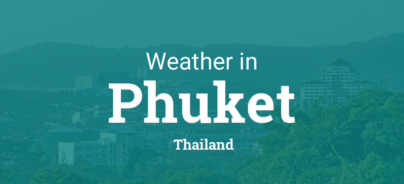 Weather For Phuket Thailand