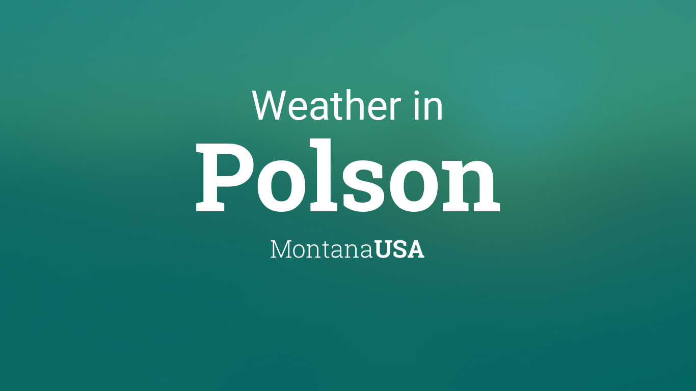 Calendar Planner Php : Weather for polson montana usa