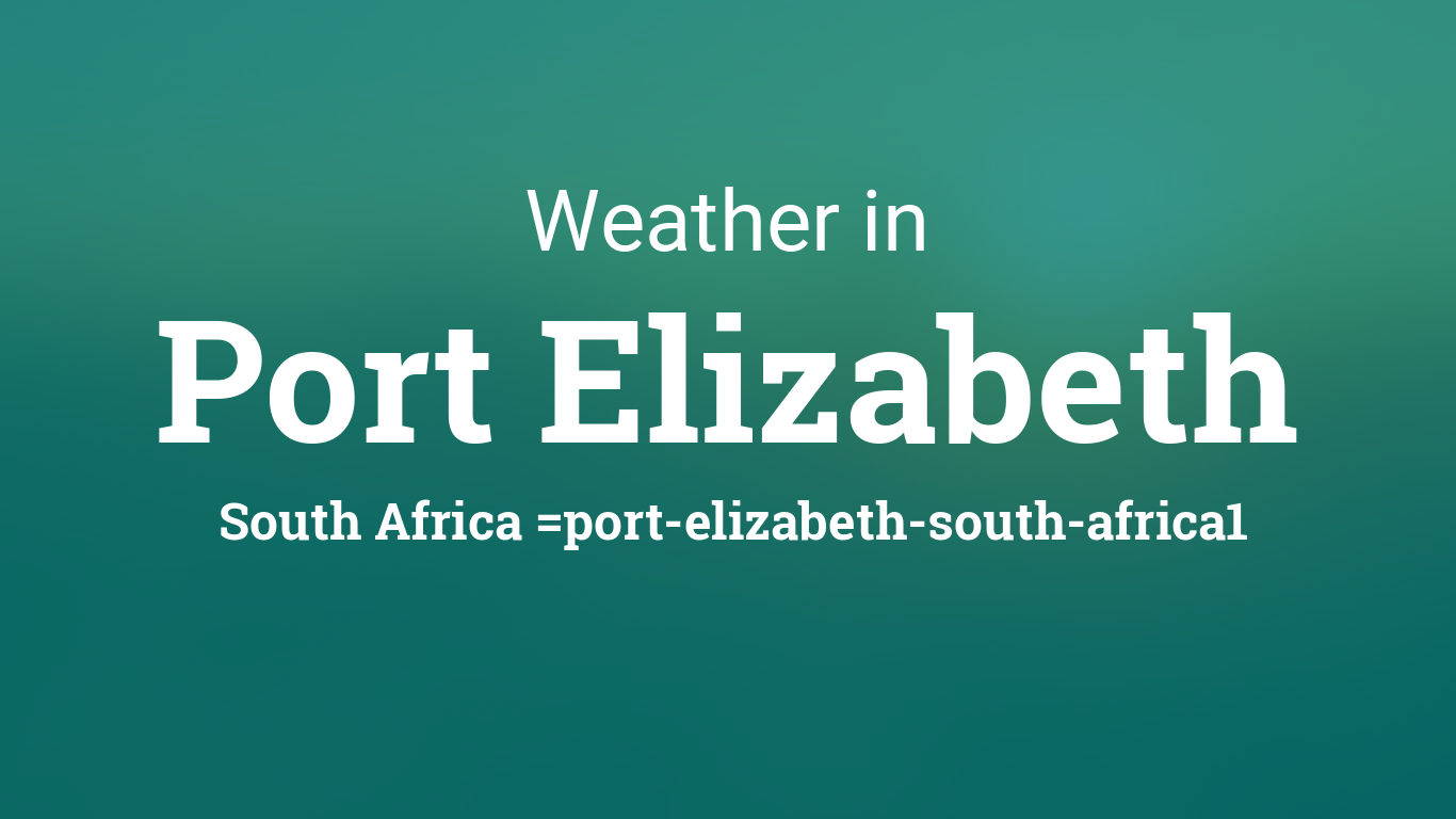 Weather for port elizabeth south africa - What is the weather in port elizabeth ...