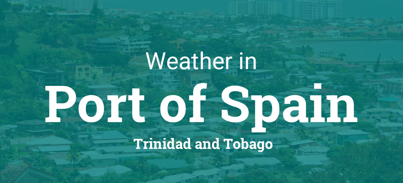 Weather For Port Of Spain Trinidad And Tobago
