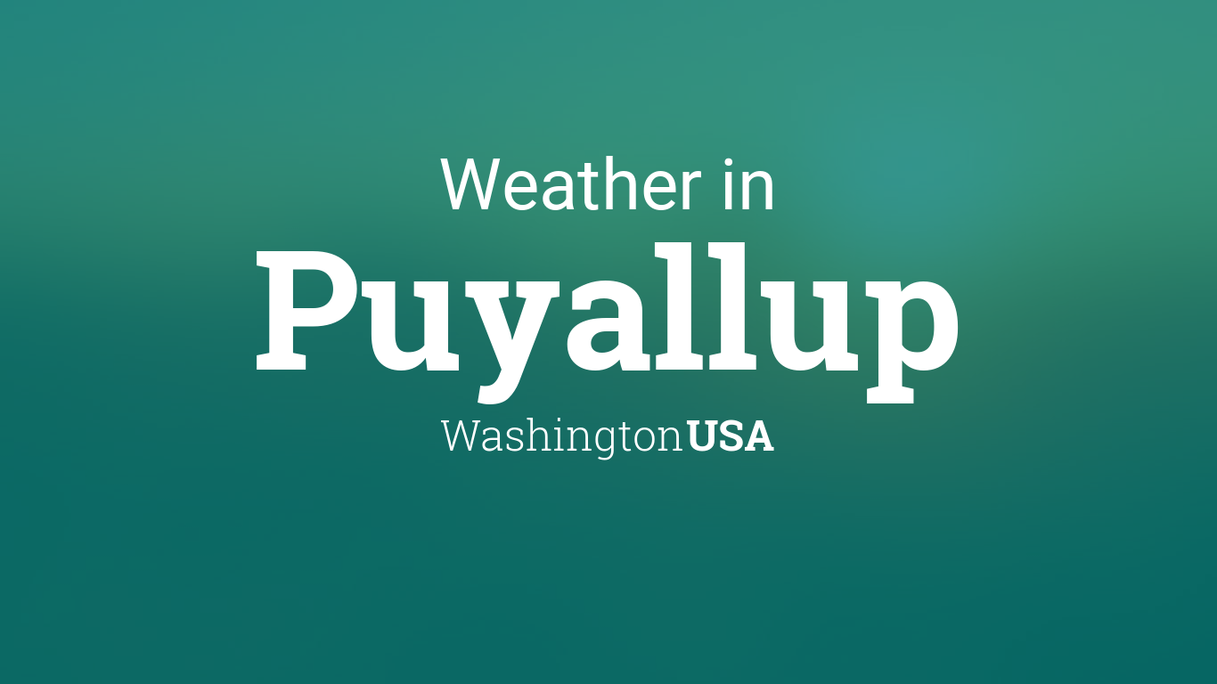 Weather for Puyallup, Washington, USA