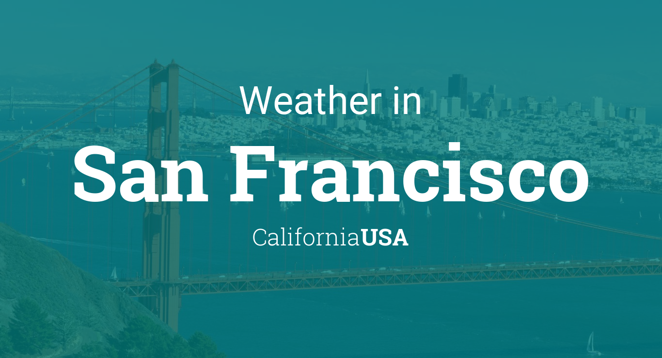 Weather For San Francisco California USA - Us weather map 10 day