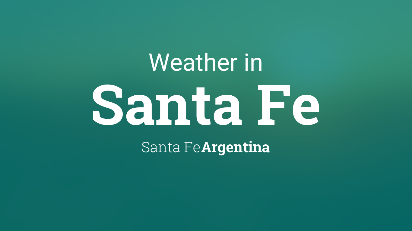 weather for santa fe santa fe argentina. Black Bedroom Furniture Sets. Home Design Ideas