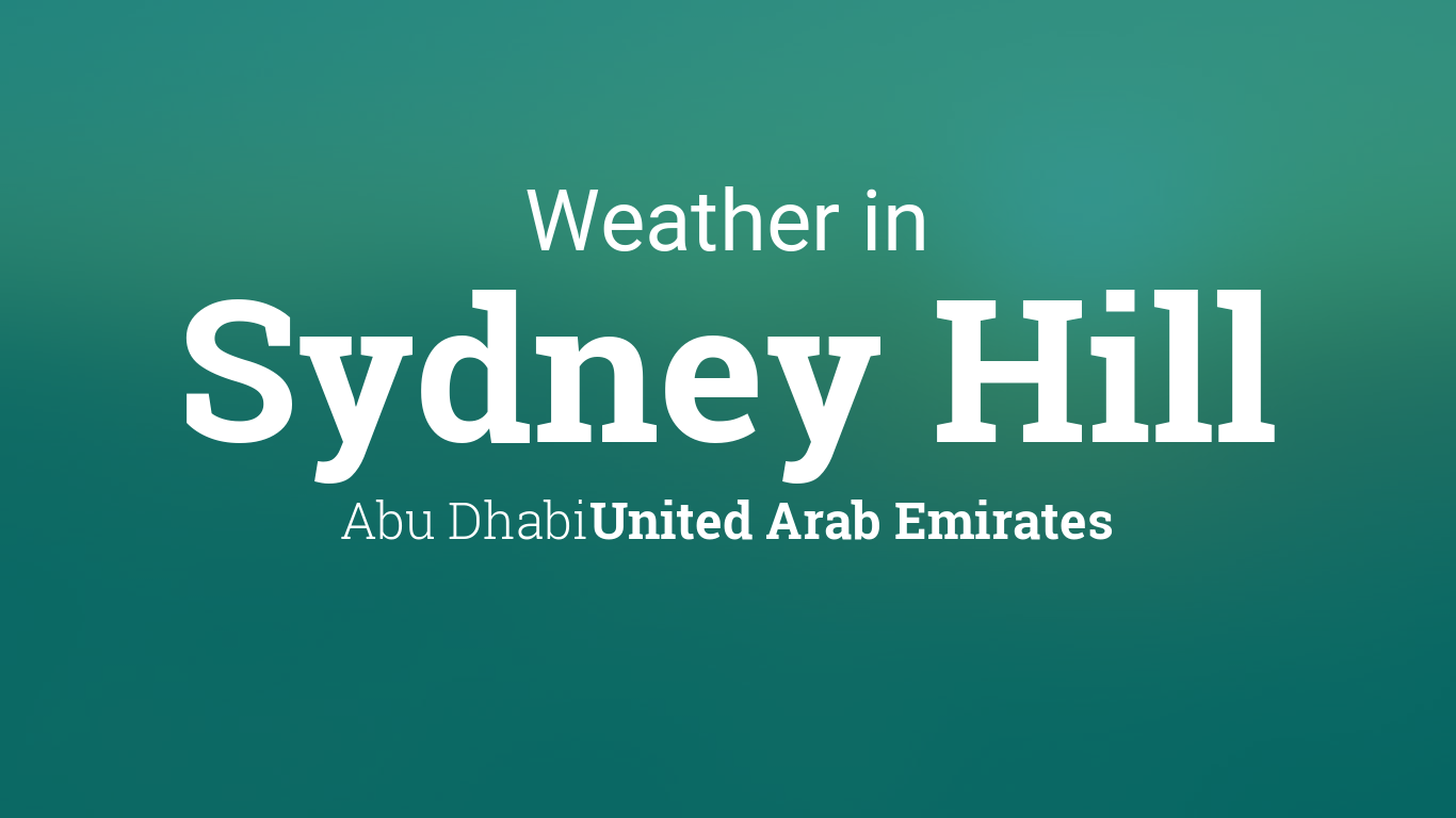 Weather for Sydney Hill, Abu Dhabi, United Arab Emirates