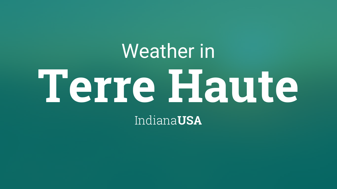 Weather For Terre Haute Indiana Usa