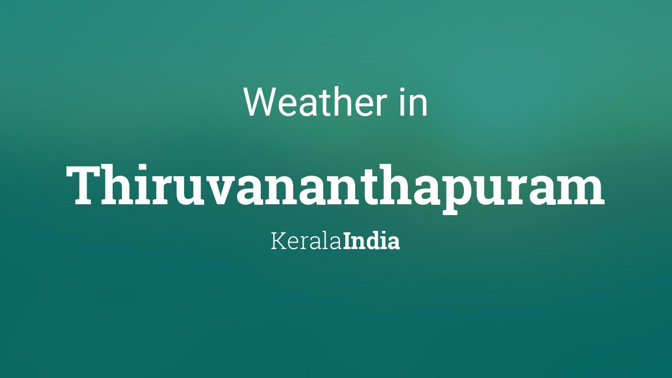 Weather for Thiruvananthapuram, Kerala, India