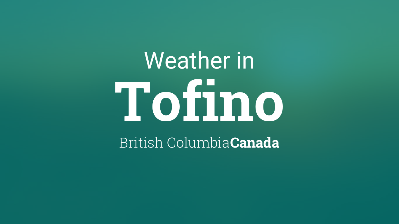 Calendar Monthly Canada : Weather for tofino british columbia canada