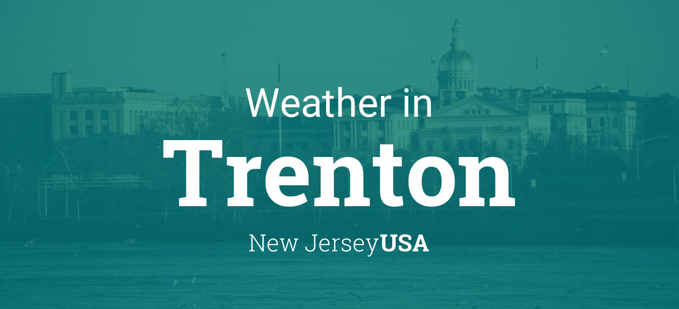 Weather For Trenton New Jersey Usa