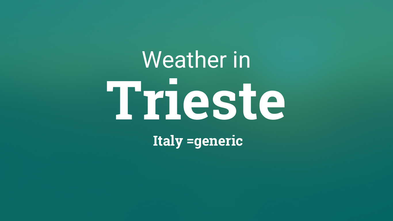 romano artioli trieste weather - photo#1