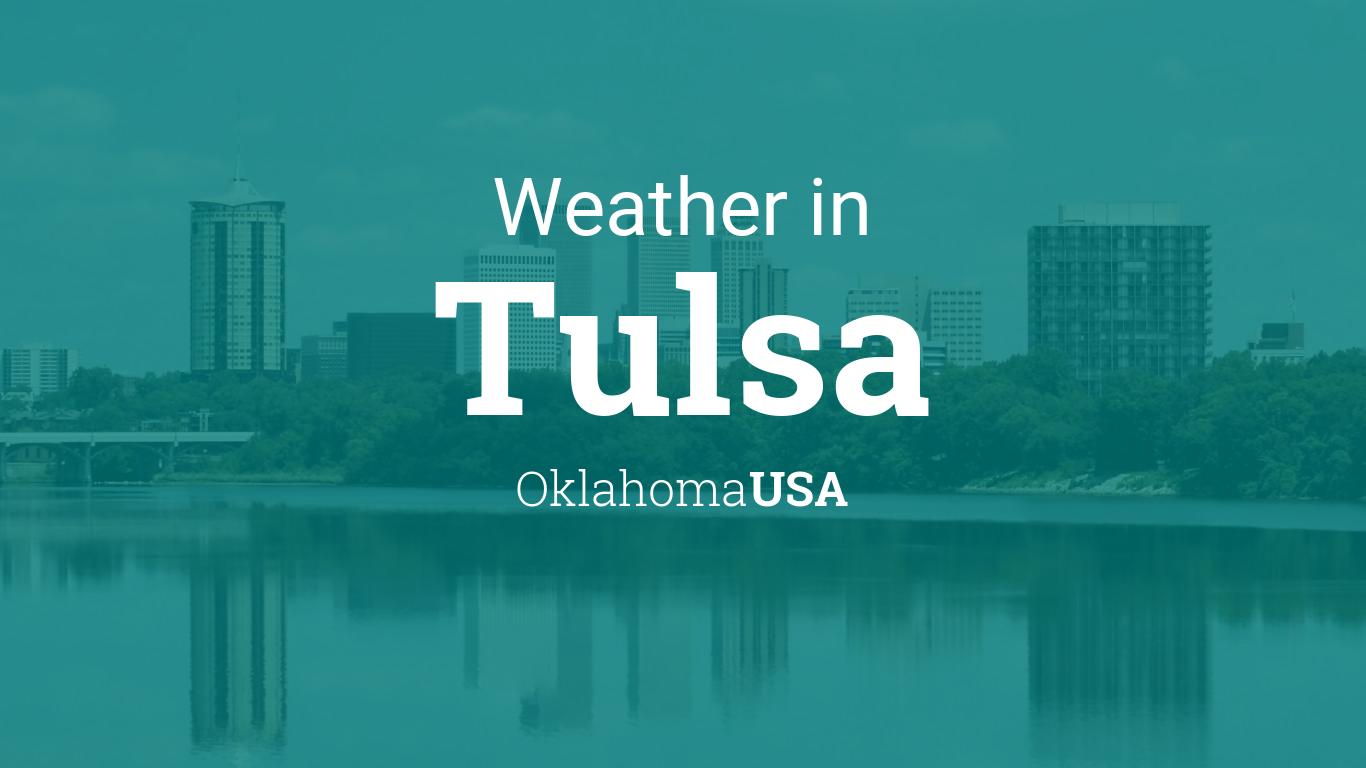 Weather For Tulsa Oklahoma Usa