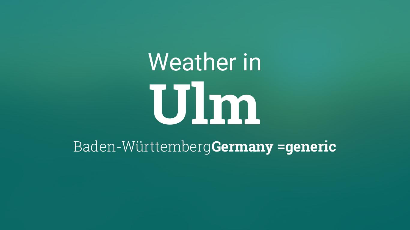 weather for ulm baden w rttemberg germany. Black Bedroom Furniture Sets. Home Design Ideas