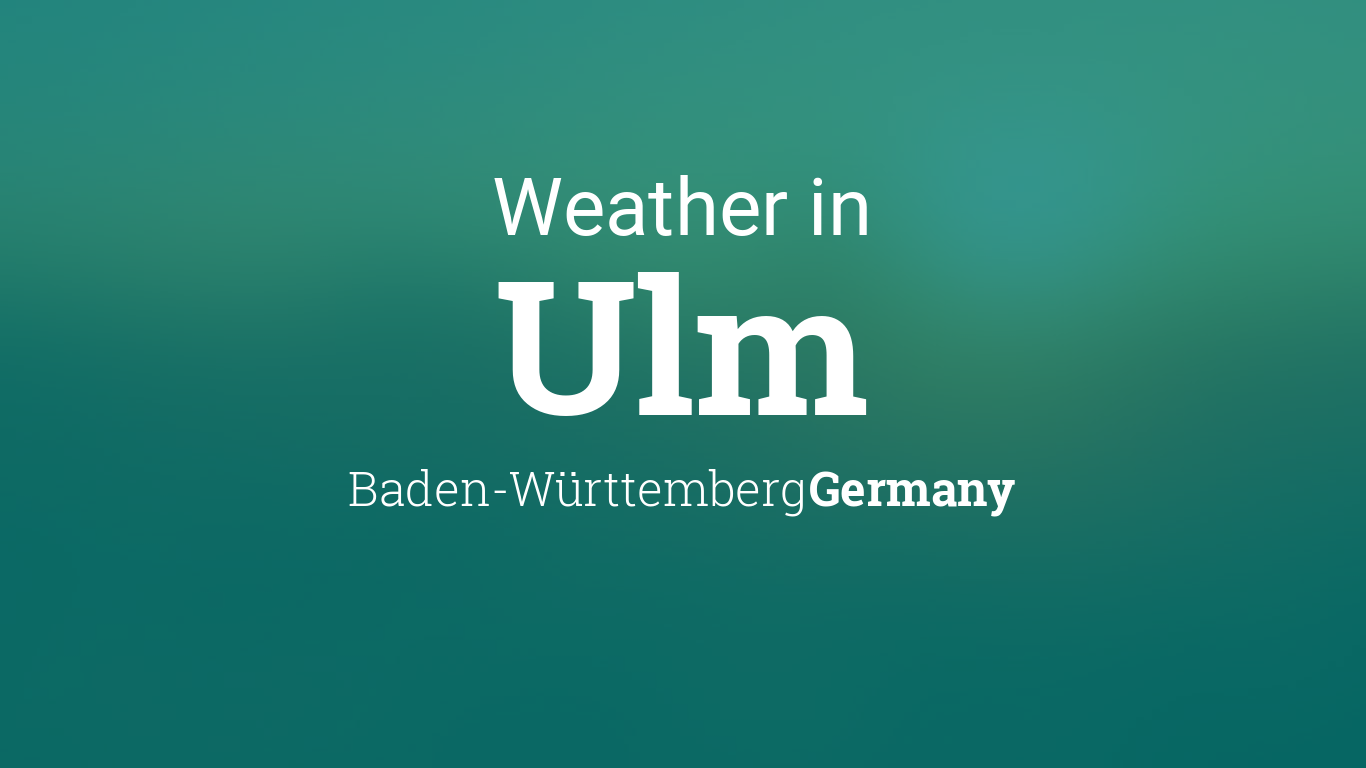 weather for ulm baden w rttemberg germany. Black Bedroom Furniture Sets. Home Design Ideas