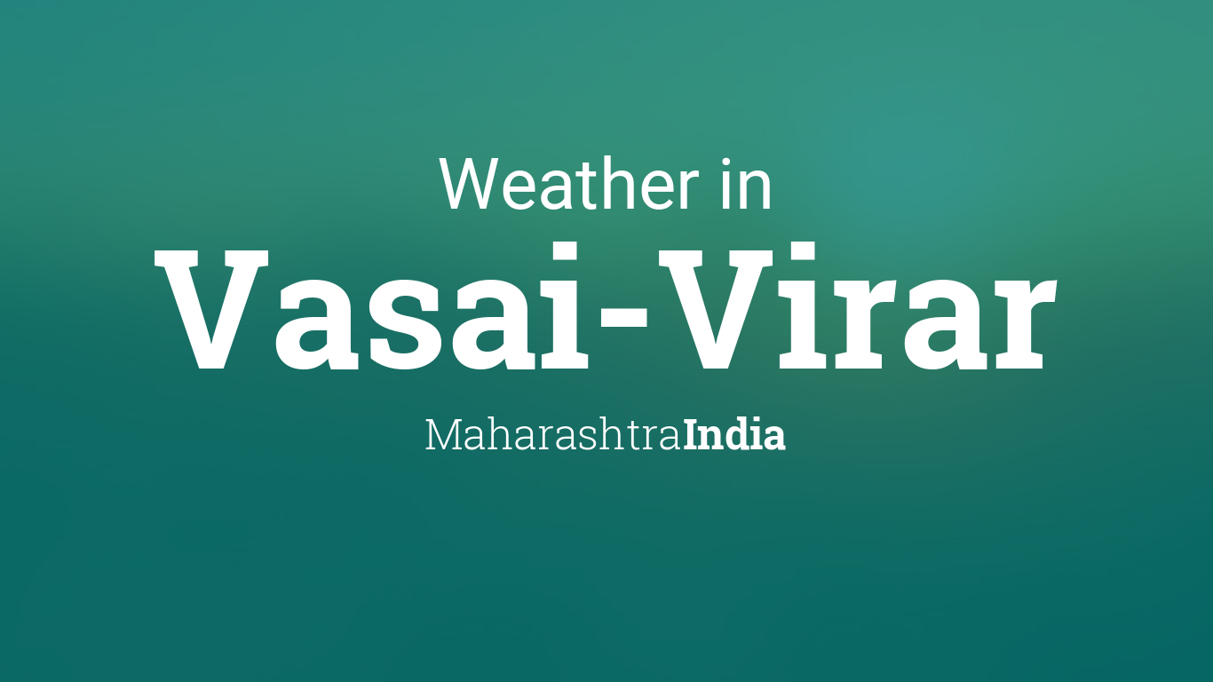 Weather For Vasai Virar Maharashtra India
