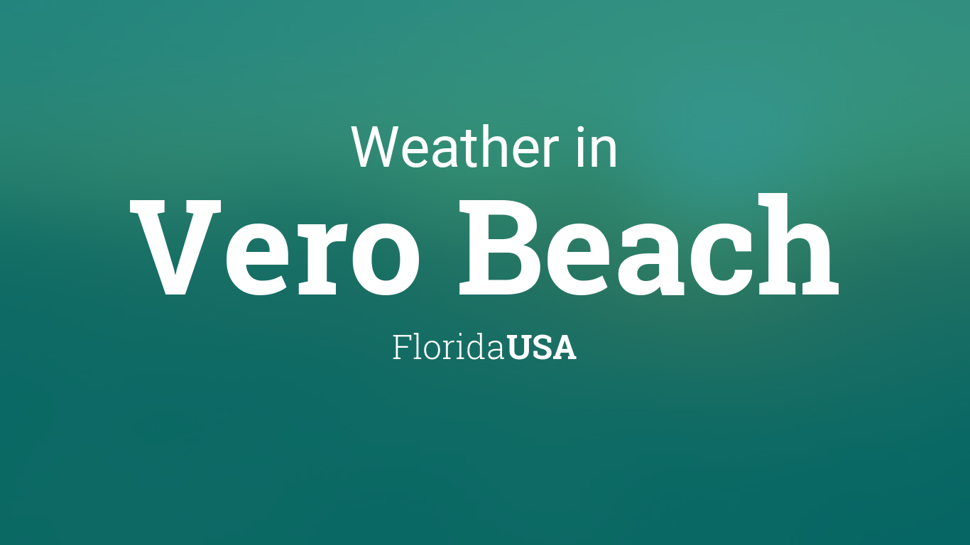 Day Weather Forecast For Vero Beach Florida