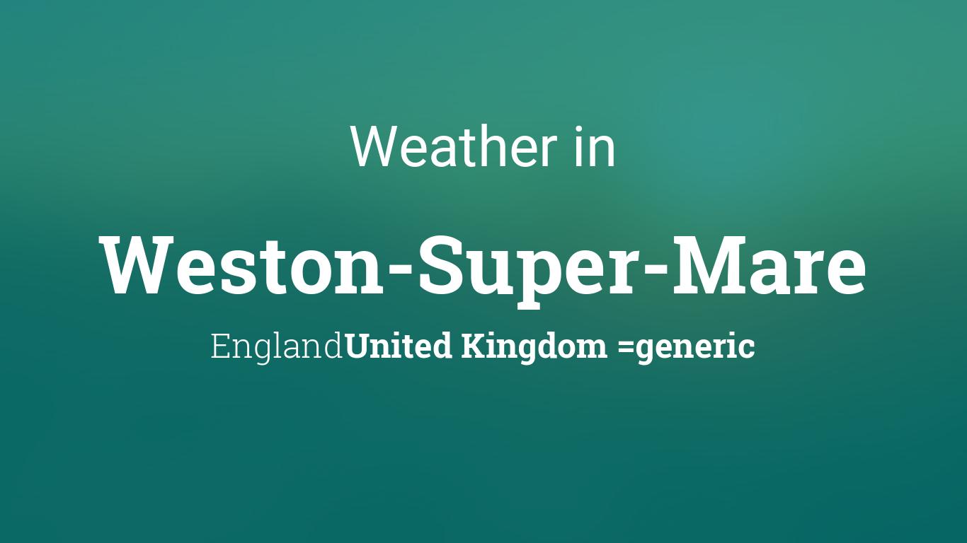weather for weston super mare england united kingdom. Black Bedroom Furniture Sets. Home Design Ideas