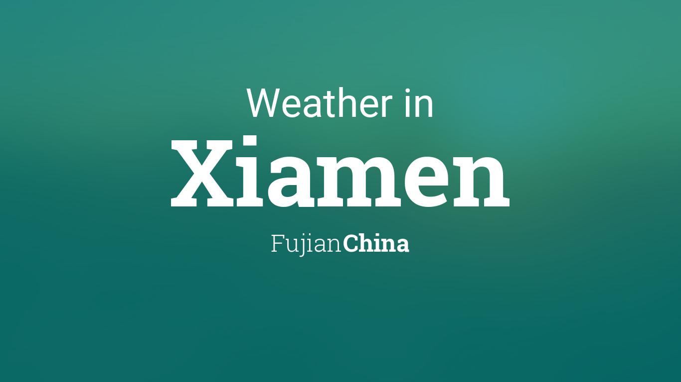 Weather for Xiamen, Fujian, China