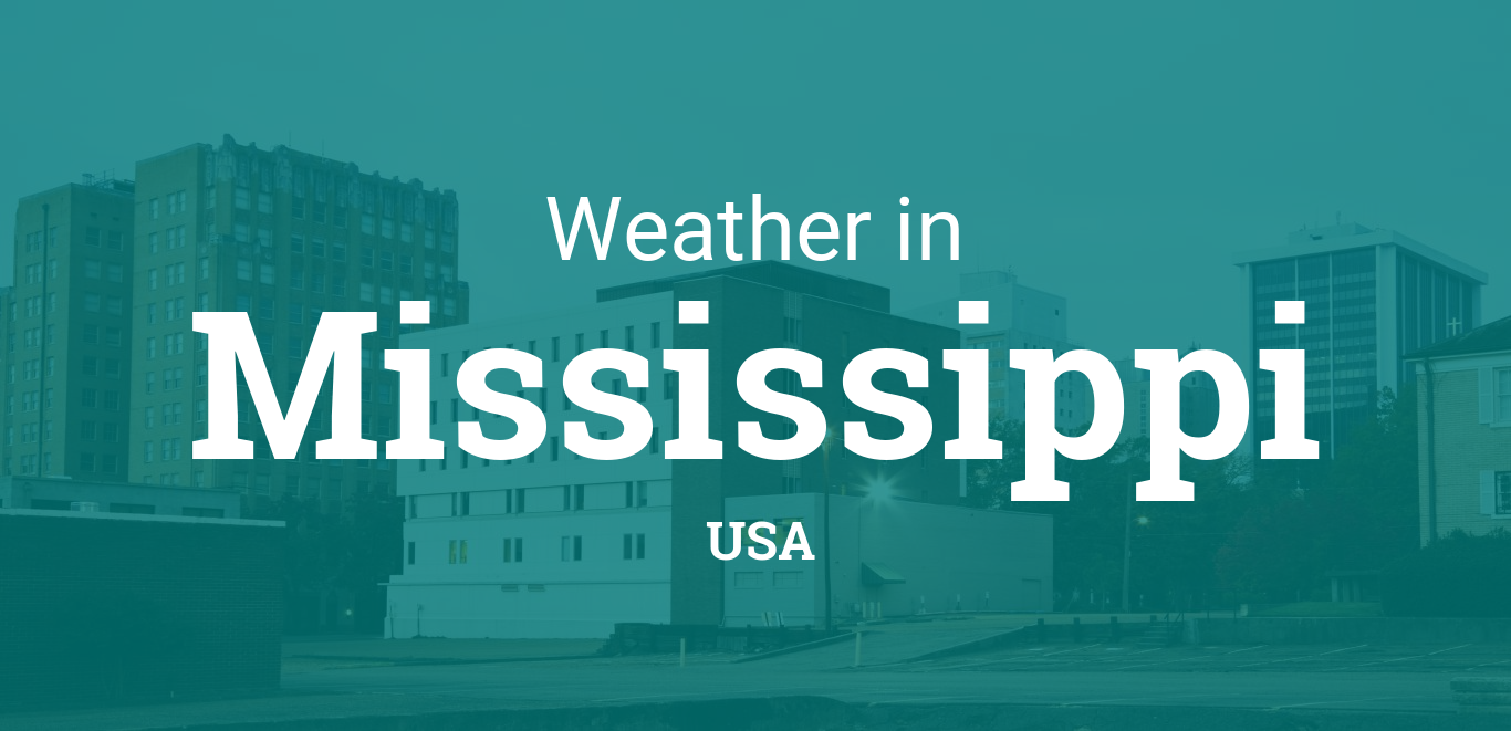 Weather in Mississippi, United States