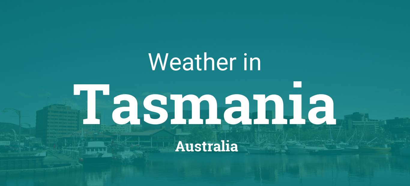 Weather in Tasmania, Australia