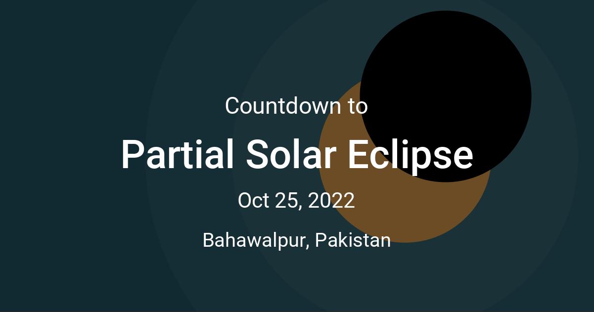 Sitetimeanddatecom Calendar 2022.Partial Solar Eclipse Countdown Countdown To Oct 25 2022 3 51 48 Pm In Bahawalpur