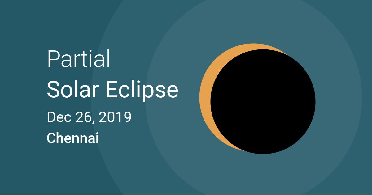 Eclipses visible in Chennai, Tamil Nadu, India