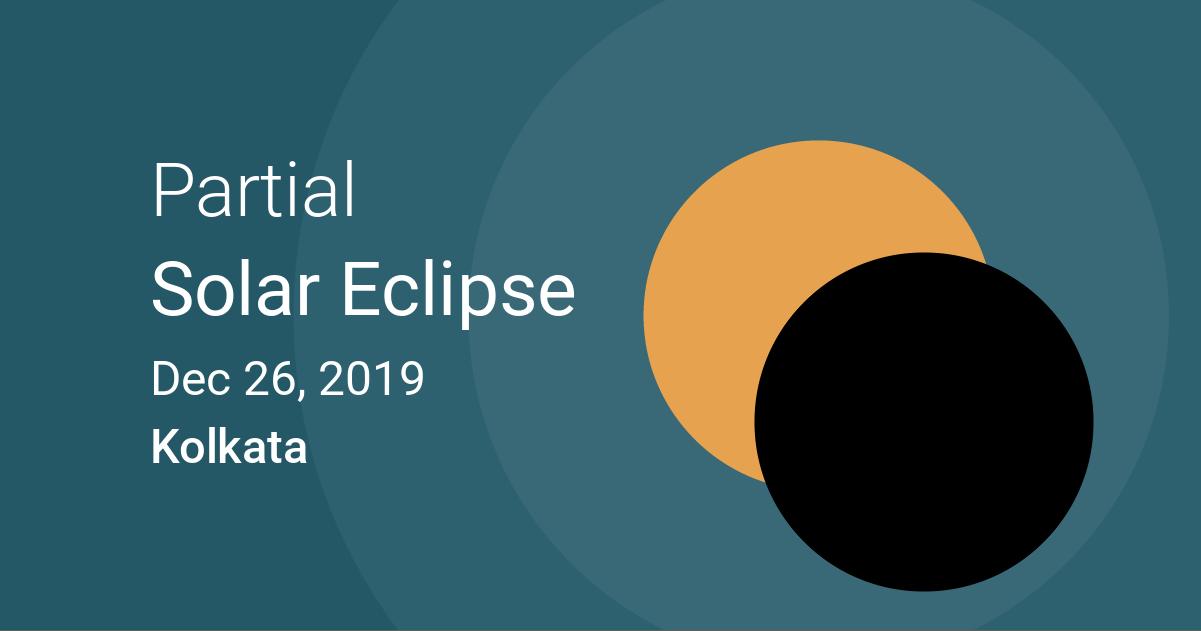 Eclipses visible in Kolkata, West Bengal, India