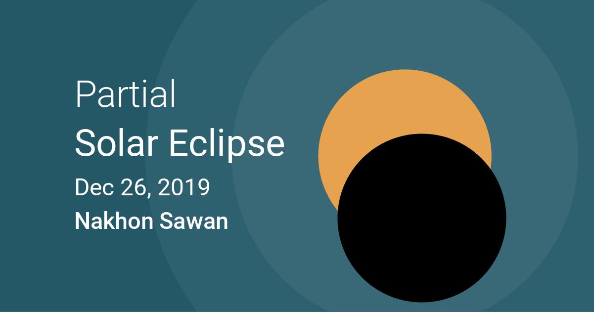 Eclipses visible in Nakhon Sawan, Thailand