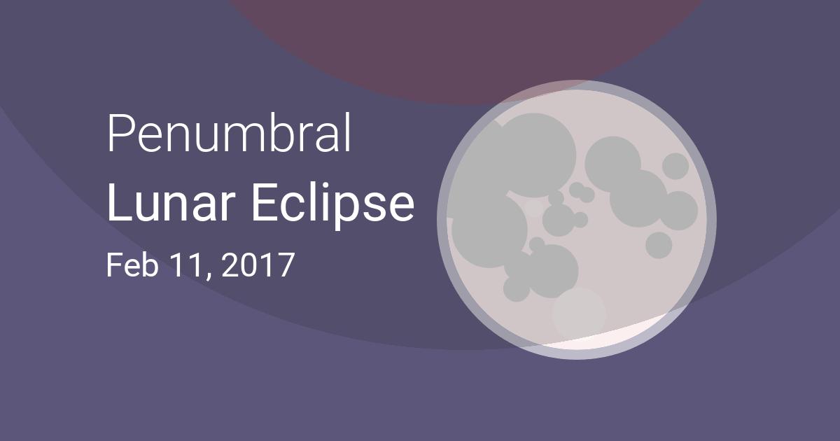 February 10 / February 11, 2017 — Penumbral Lunar Eclipse ...
