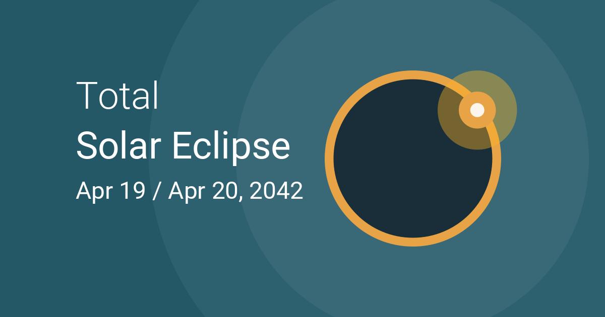 Total Solar Eclipse On April 19 20 2042