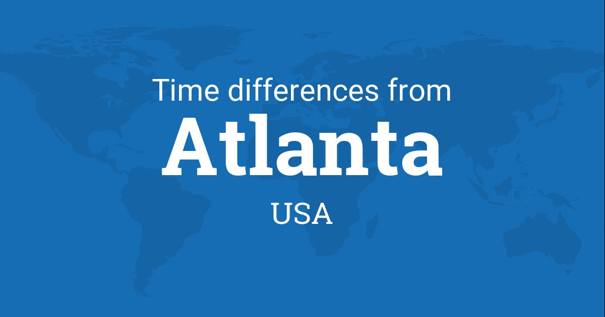 Time difference between Atlanta, Georgia, USA and the world