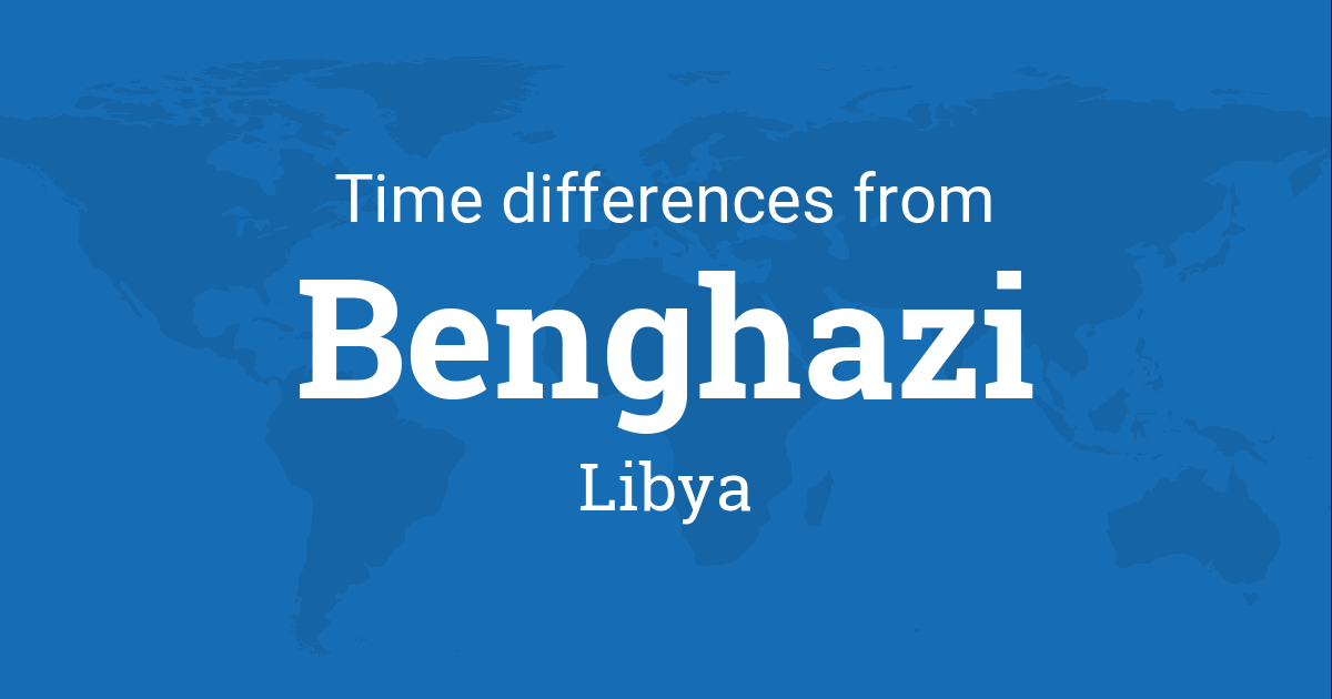 Time Difference Between Benghazi Libya And The World - Benghazi time zone vs us time zone map