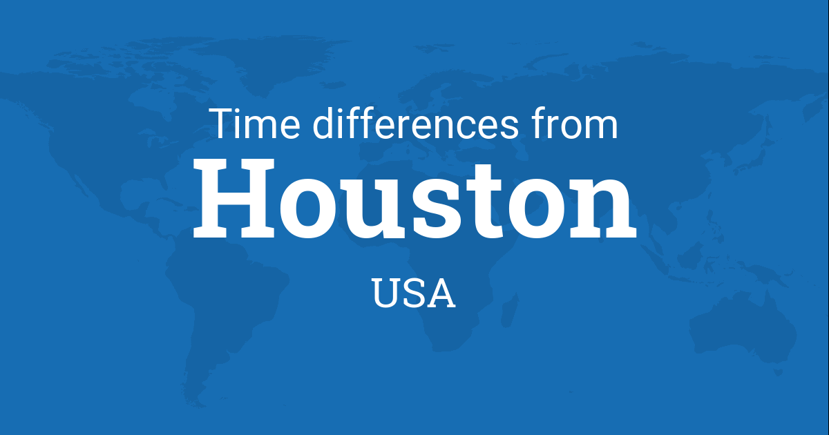 Time Difference Between Houston Texas Usa And The World