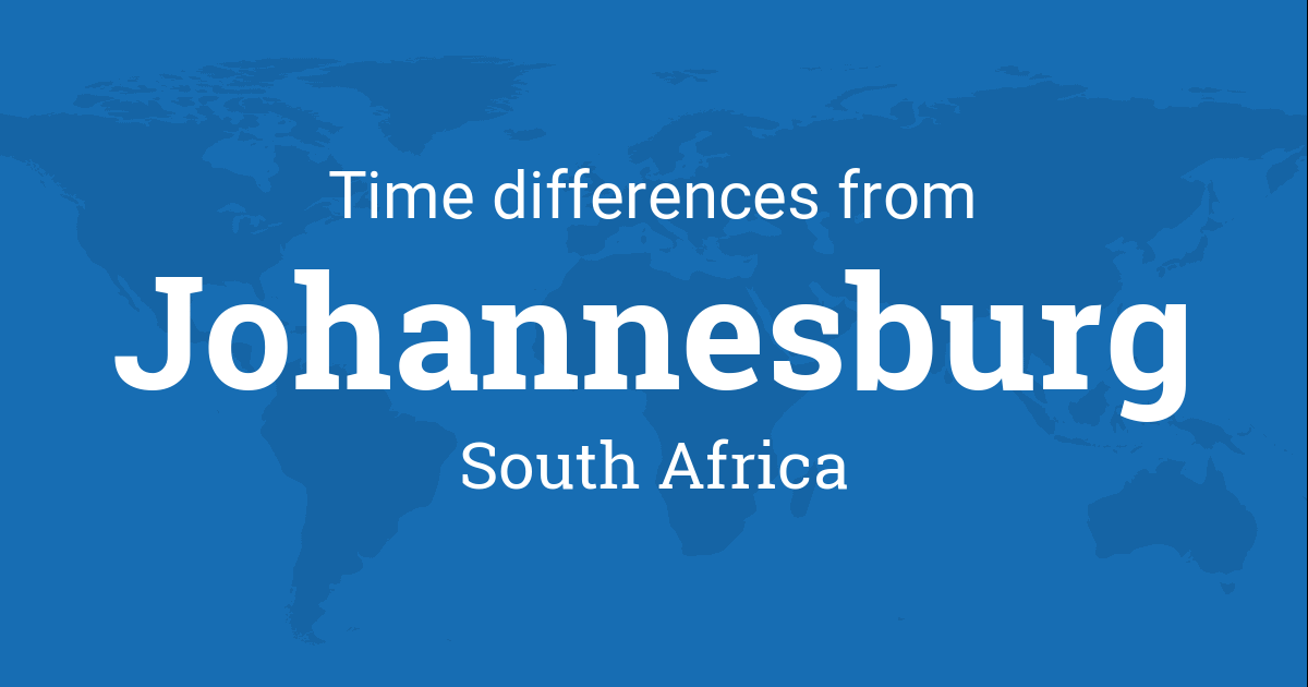 Time Difference between Johannesburg, South Africa and the World