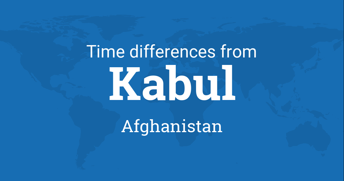 Time difference between Kabul, Afghanistan and the world