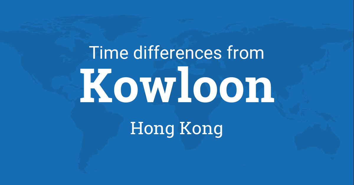 Time difference between Kowloon, Hong Kong and the world