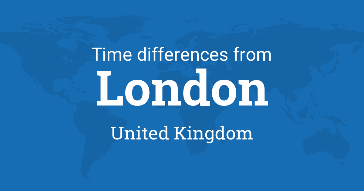 Time difference between London, England, United Kingdom and the world